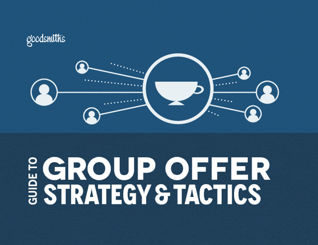 Goodsmiths Guide to Group Offer Strategy & Tactics