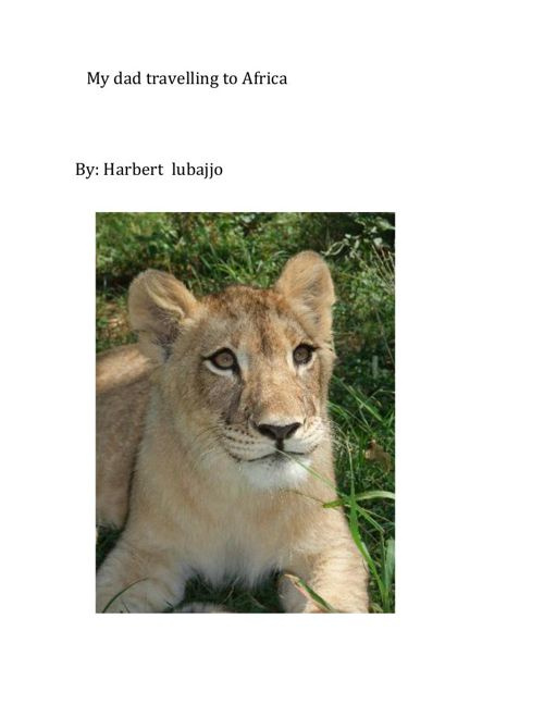 My Dad Leaves for Africa by Harbert