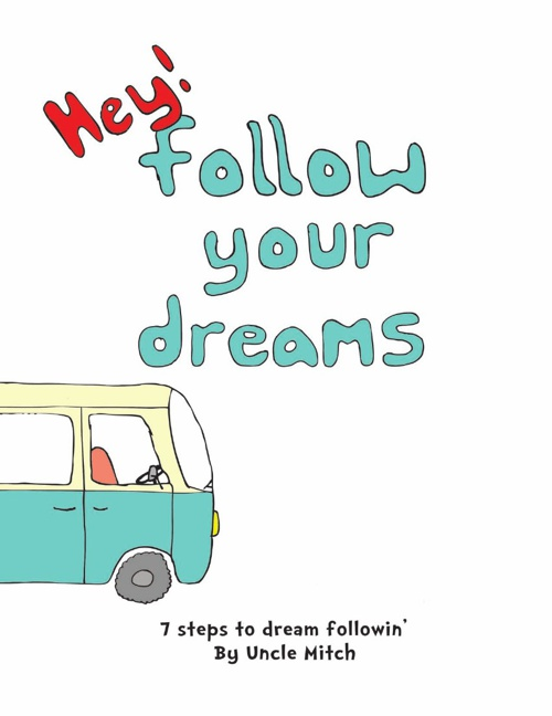 Hey! Follow Your Dreams