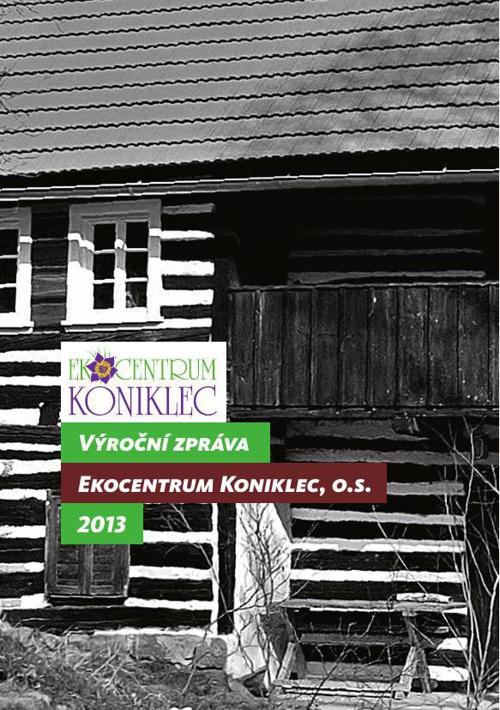 Výroční zpráva 2013 Ekocentrum Koniklec, o.s.