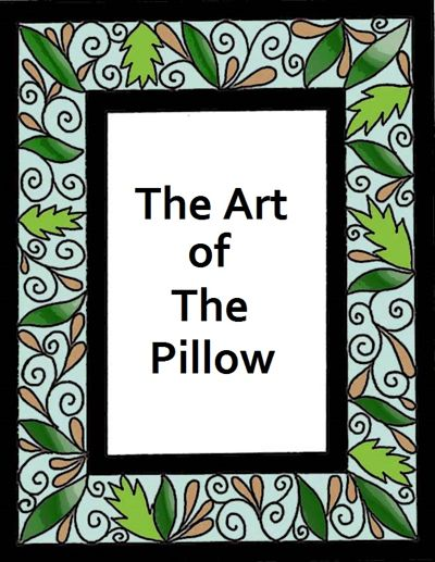 The Art of The Pillow