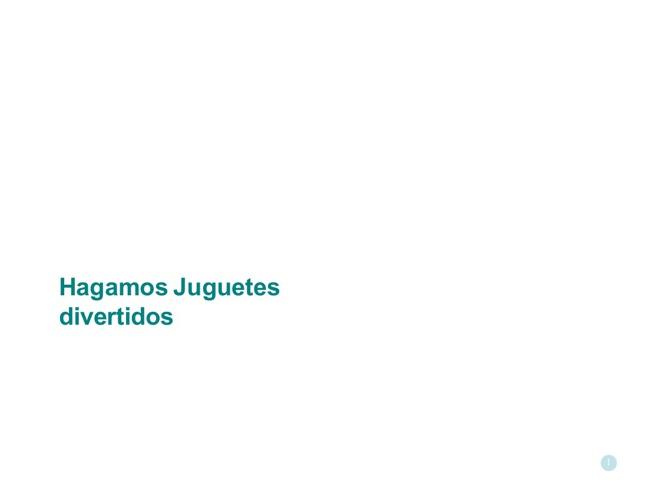 HAGAMOS JUGUETES DIVERTIDOS