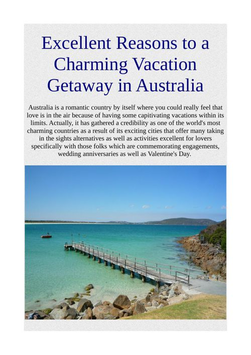 Excellent Reasons to a Charming Vacation Getaway in Australia