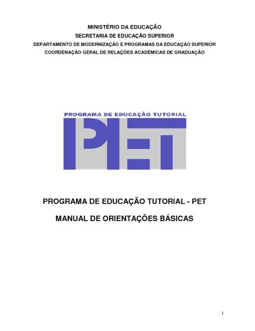 Manual de orientações sobre o PET - PROGRAMA DE EDUCAÇÃO TUTORIA