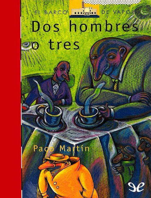 Dos hombres o tres de Paco Martín