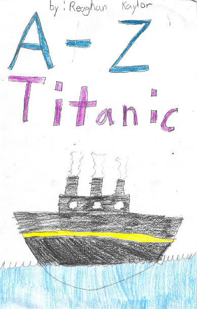 A-Z Titanic by Reaghan