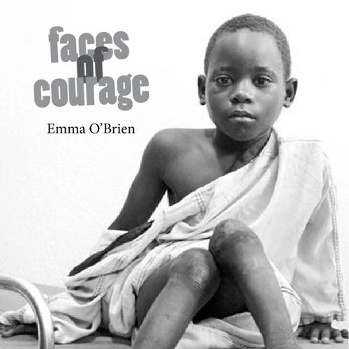 Faces of Courage - Emma O'Brien