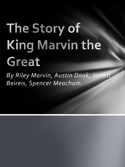 The Story of King Marvin the Great