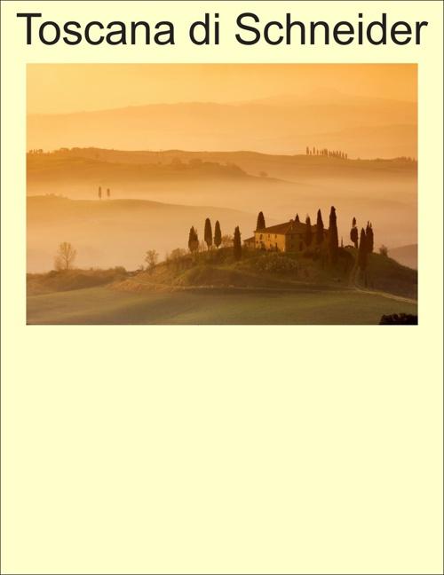Toscana di Schneider