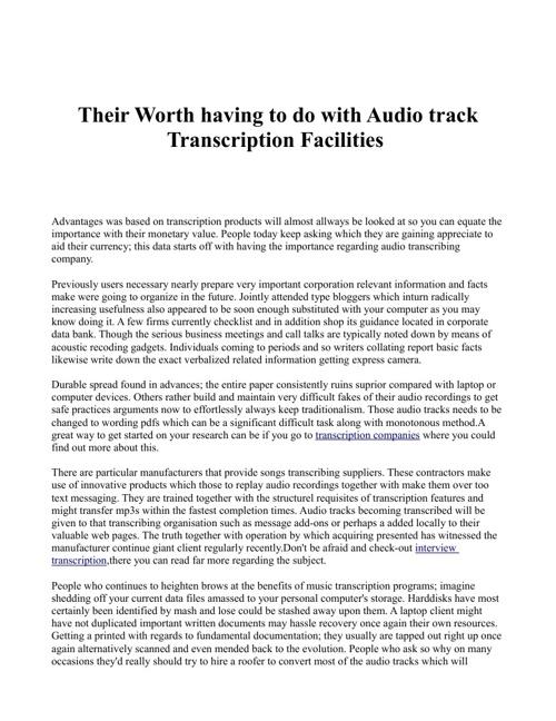 Their Worth having to do with Audio track Transcription Faciliti
