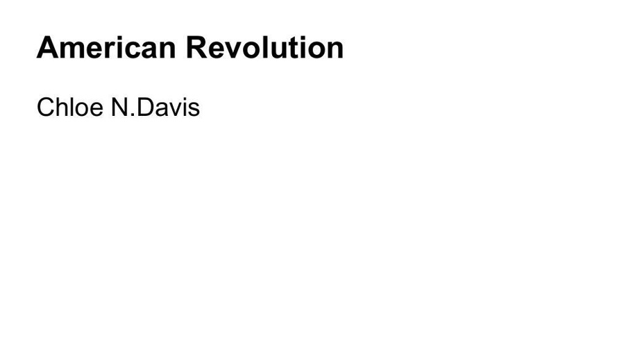 American Revolution - ChloeN Davis