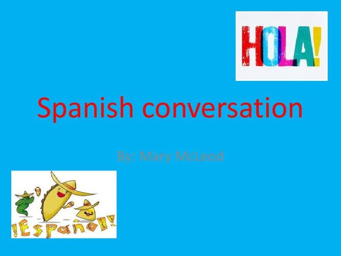 spanish conversation !