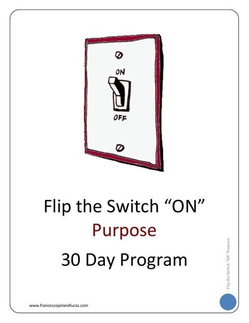 PURPOSE - 30 Day Program Workbook - CHAPTER 1