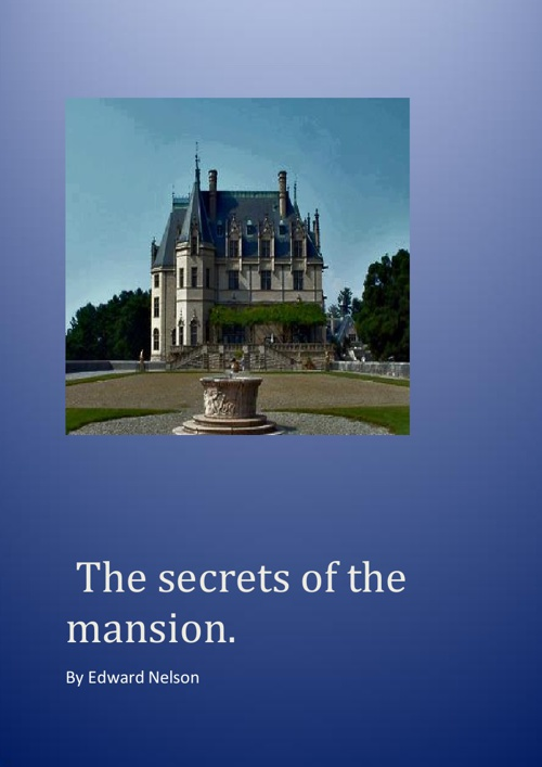 The secrets of the mansion
