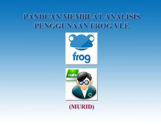 Panduan Analisis Penggunaan Frog VLE (Murid)