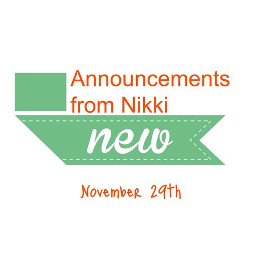November 29th Announcements from Nikki
