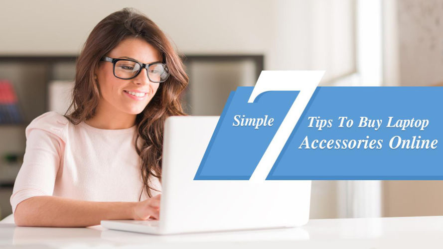 Simple 7 Tips To Buy Laptop Accessories Online