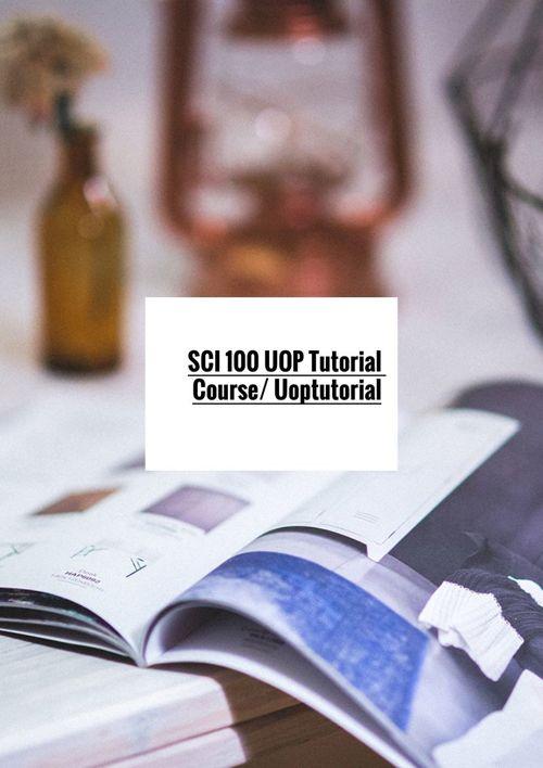 SCI 100 UOP Tutorial Course/ Uoptutorial