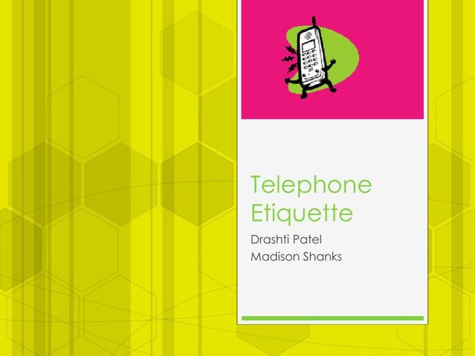 Drashti & Madison's Telephone Etiquette Project