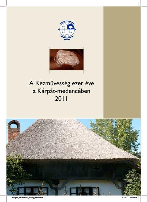 A Kézművesség ezer éve a Kárpát-medencében 2011