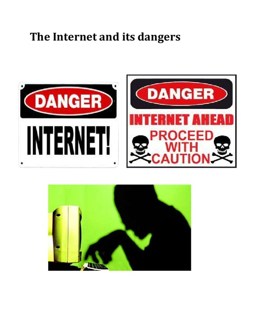 The Internet and its dangers