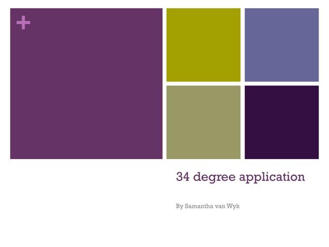 Samantha van Wyk 34 Degree application