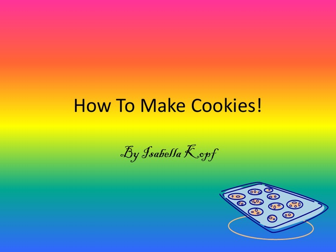 How To Bake Cookies!