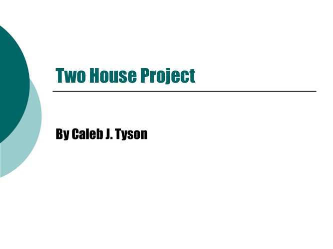 Two House Project