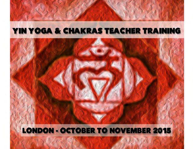 Yin Yoga & Chakras 100 Hours Teacher Training - London 2015