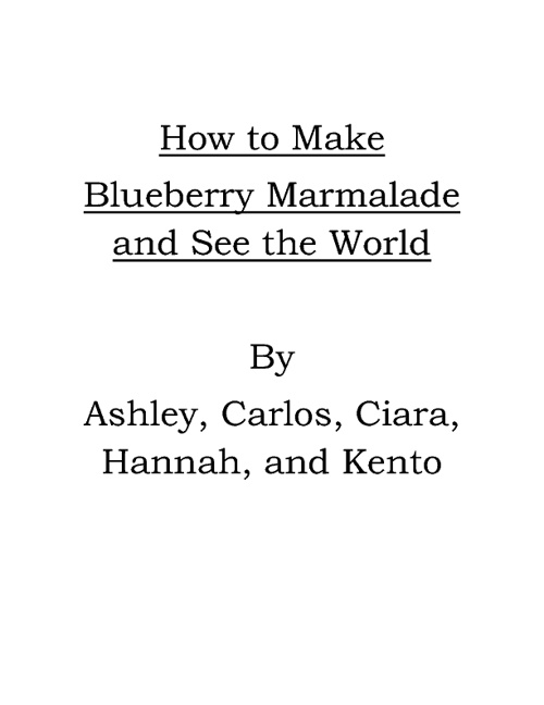 How to Make Blueberry Marmalade and See the World