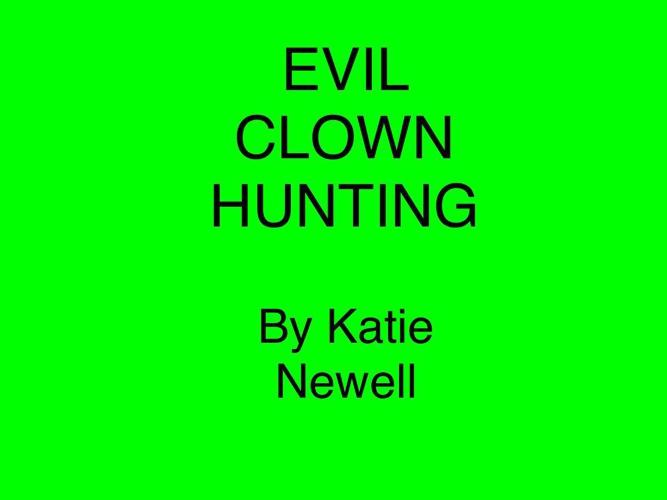 Evil Clown Hunting