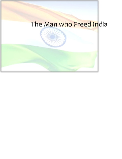 The Man who Freed India