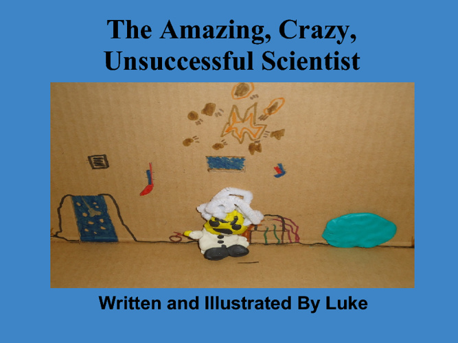 The Amazing, Crazy, Unsuccessful Scientist