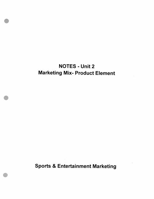 Unit 2 Notes - Marketing Mix Product Element