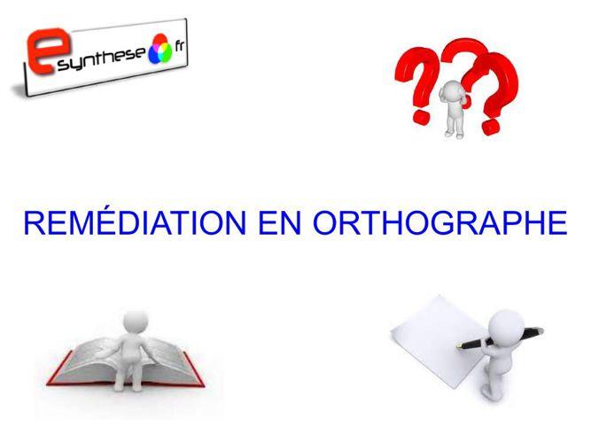 Remédiation en orthographe.