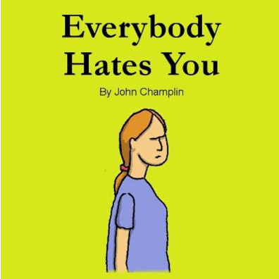 Everybody Hates You