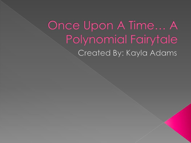 Kayla's Polynomial Fairytale