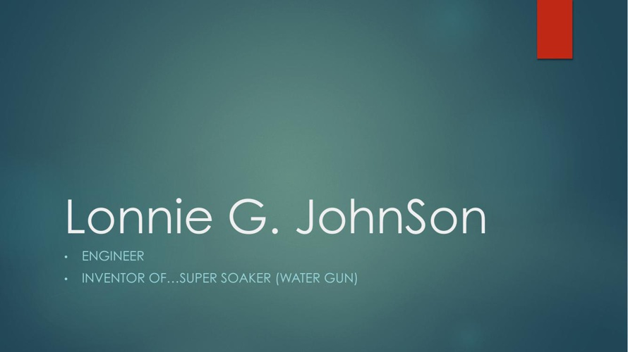 Lonnie G JohnSon