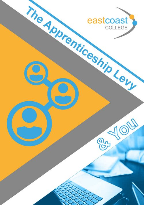 East Coast College - The Apprenticeship Levy and You