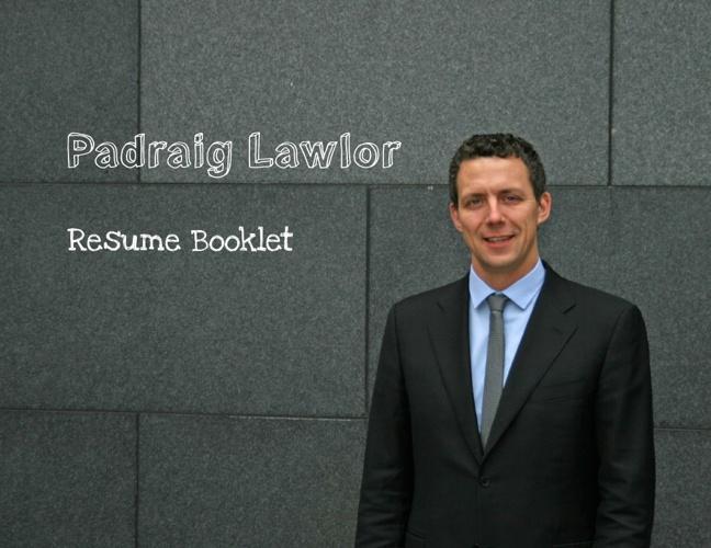 Resume Booklet Padraig Lawlor