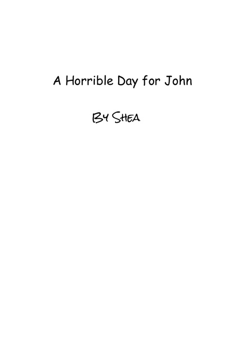 A Horrible Day for John