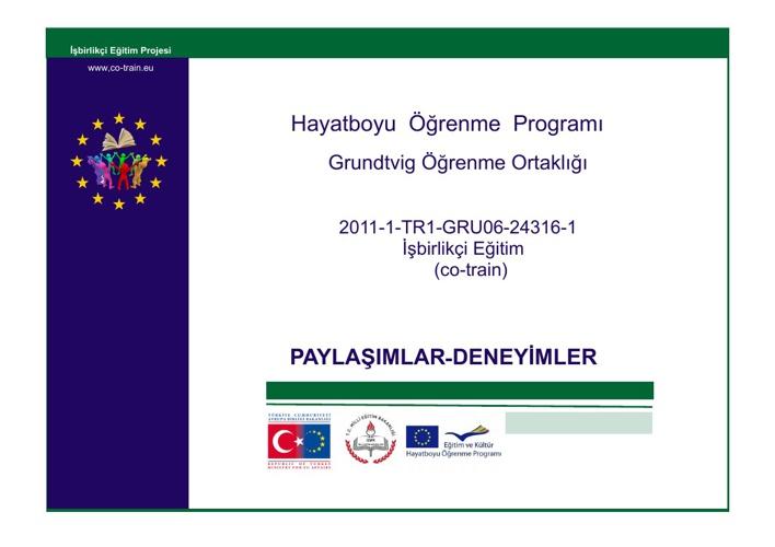 İŞBİRLİKÇİ EĞİTİM PROJESİ-GRUNDTVİG ÖĞRENME ORTAKLIĞI -
