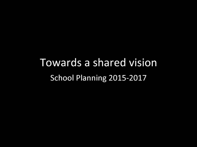 Towards a Shared Vision - Parent Consultation