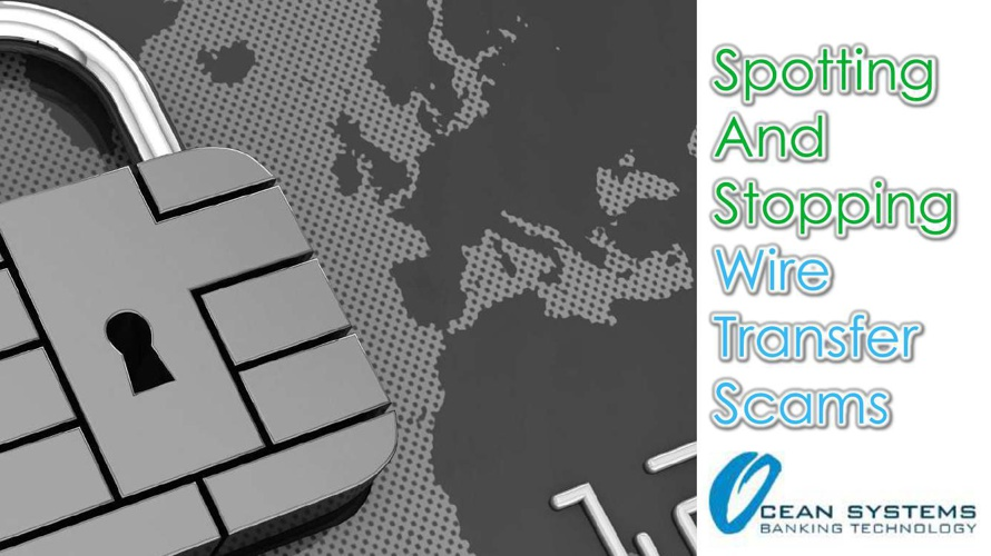 Spotting and Stopping Wire Transfer Scams