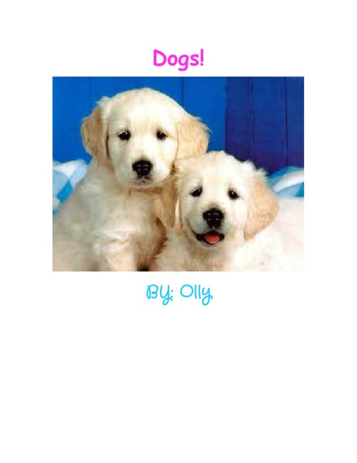 Dogs by: Olly
