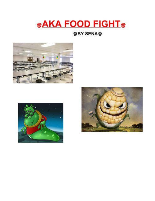 AKA FOOD FIGHT