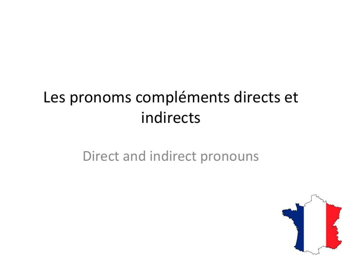 Connexions 2 Unit 6 -Pronoms directs et indirects
