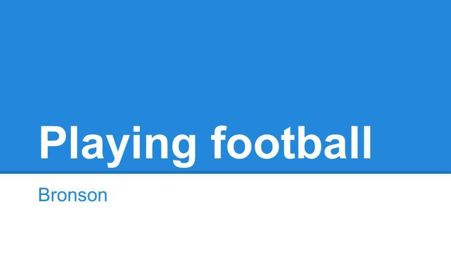 Playing football. (1)