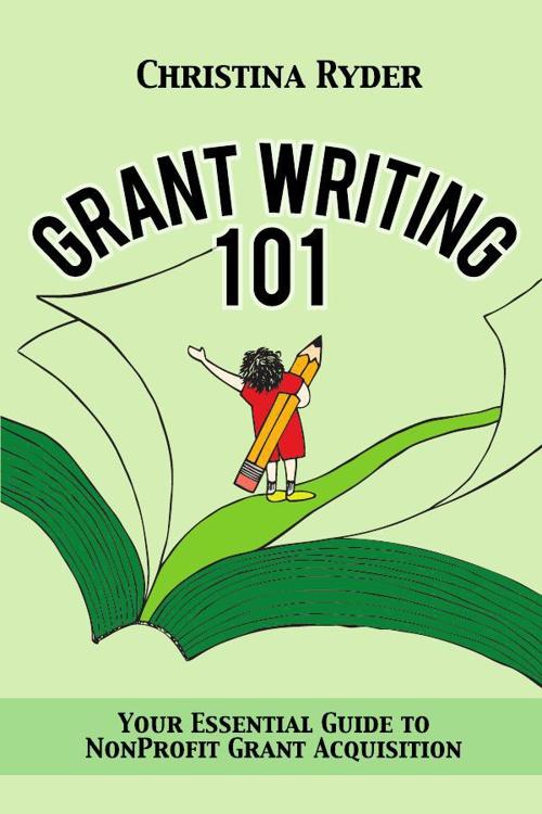 Grantwriting 101 by Christina Ryder