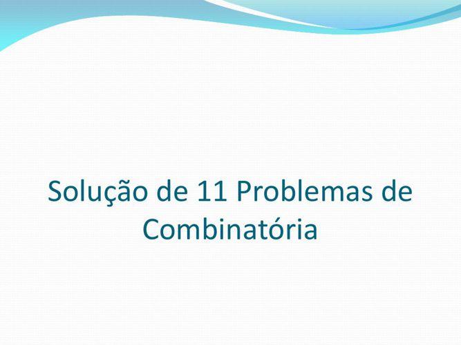 Solução de 11 Problemas de Combinatória